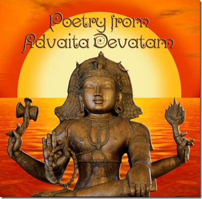 poetry from advaita devatam
